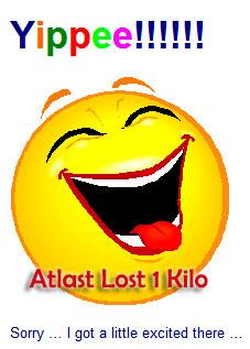 Atlast lost 1 kilo